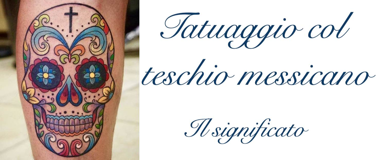 Tatuaggio Tattoo Teschio Messicano Significato