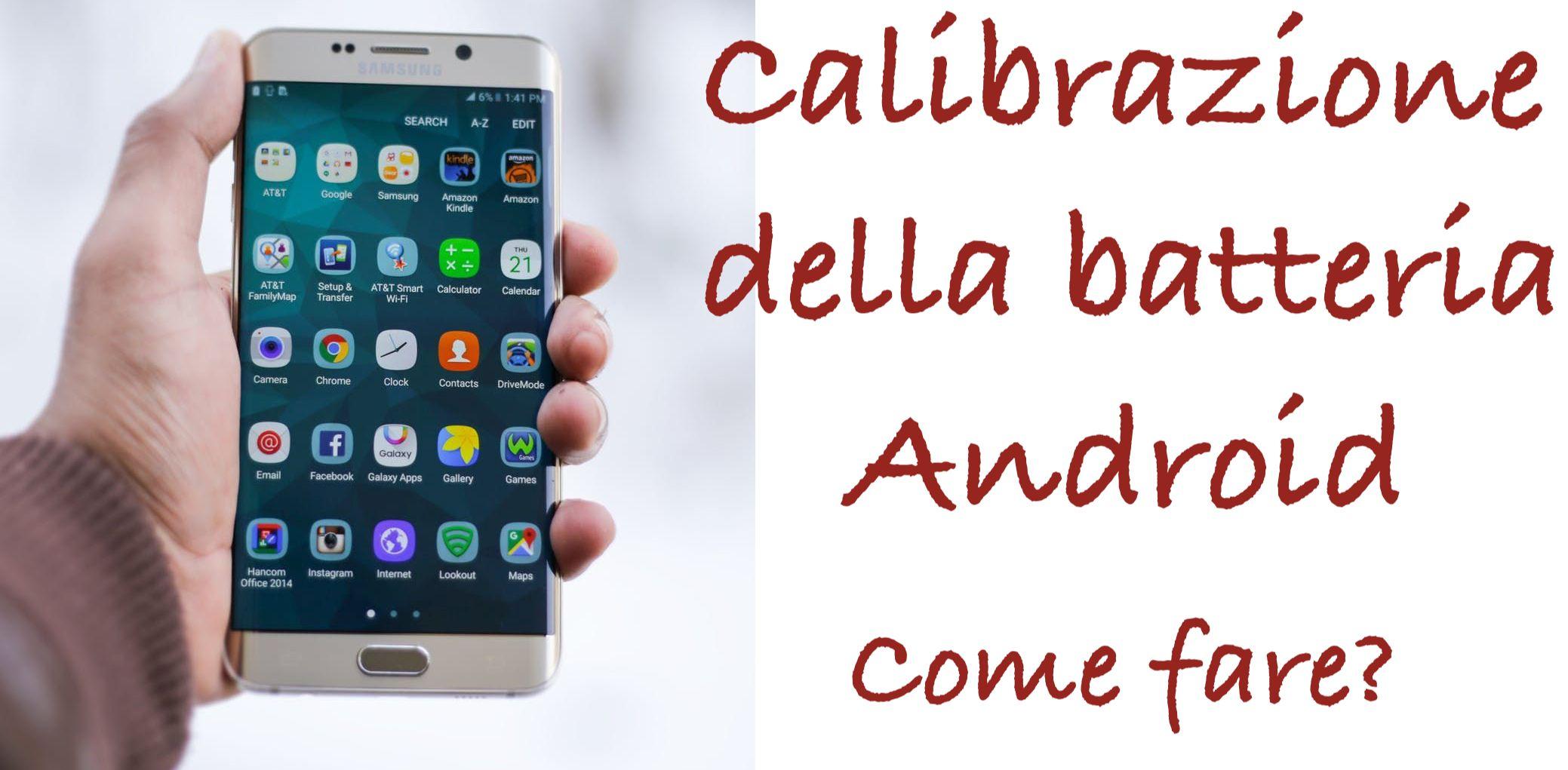 Calibrazione Batteria Android Come Fare