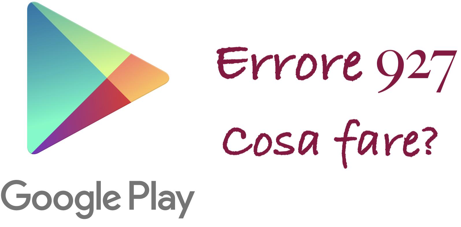 Errore 927 su Google Play store logo