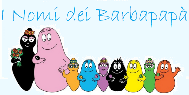 Nomi dei barbapap personaggi storia fumetti cartone for Nomi dei gemelli diversi