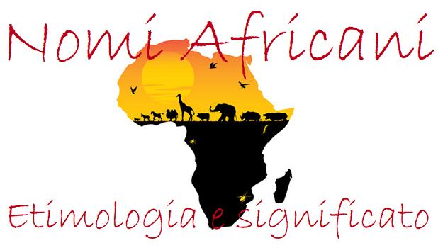 Nomi Africani significato etimologia diffusione maschili femminili