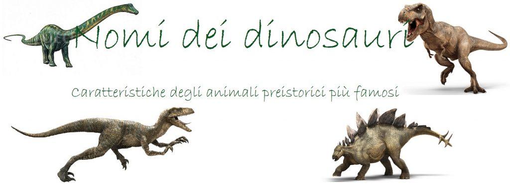 Nomi Dinosauri piu Famosi Immagini Foto Caratteristiche