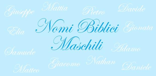 Nomi biblici maschili i più diffusi significato etimologia