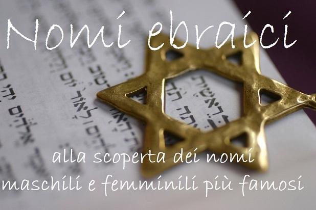 Nomi ebraici maschili femminili etimologia significato diffusi