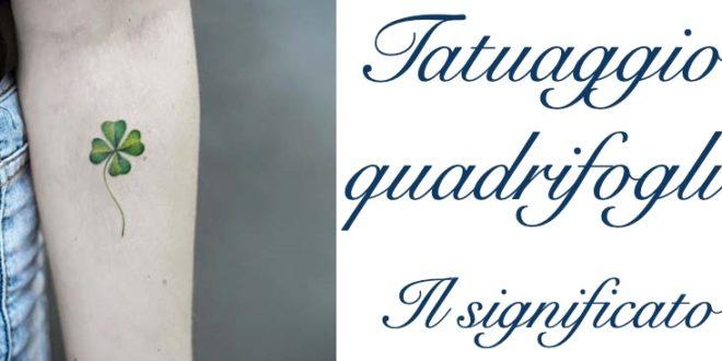 Tattoo Quadrifoglio Significato Foto Su Corpo Dove Farlo