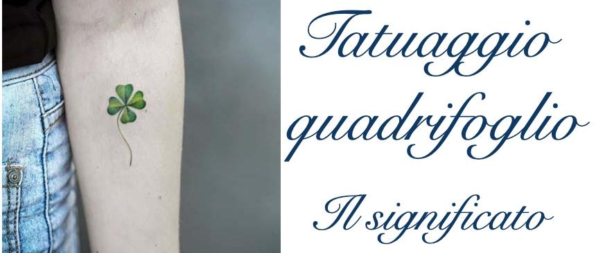 Tatuaggio Tattoo Quadrifoglio Significato