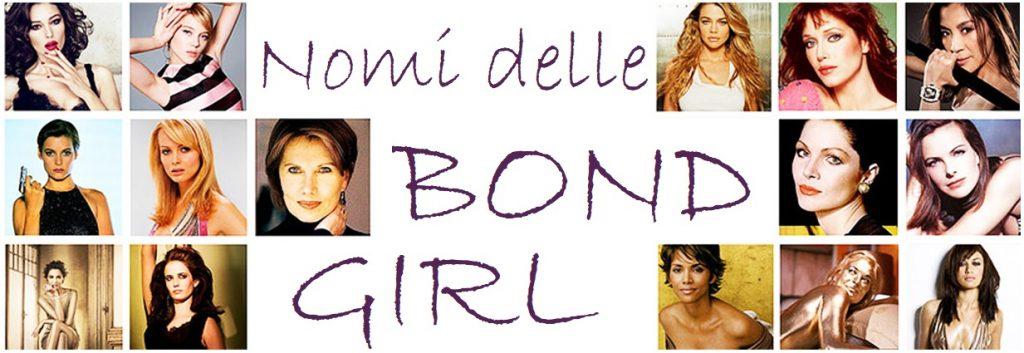 Nomi bond girl attrici personaggi