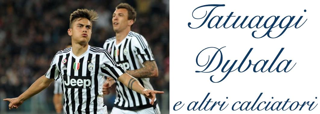 Tatuaggio Tattoo Dybala e Altri Calciatori