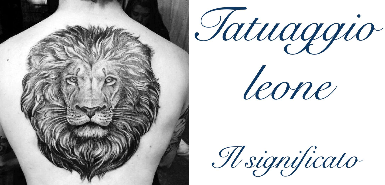 Tatuaggio Tattoo Leone Cosa Significa