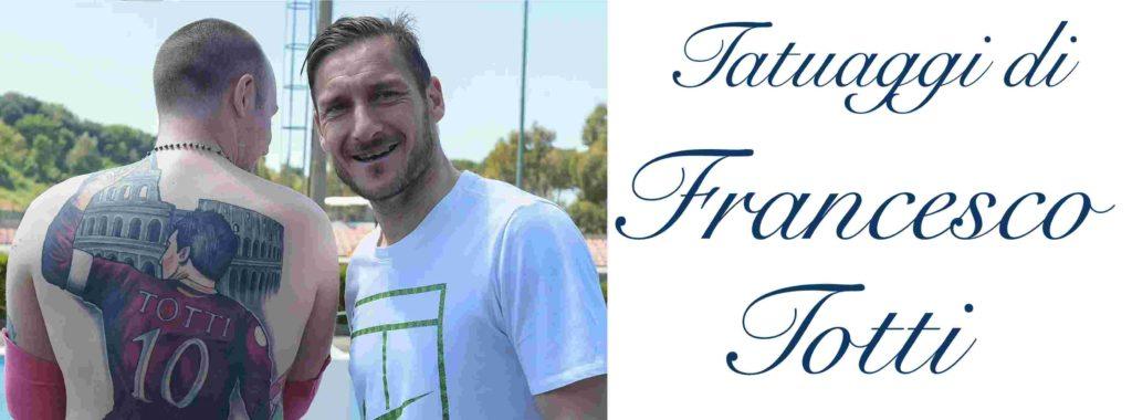 Tatuaggi Tattoo Francesco Totti Significato