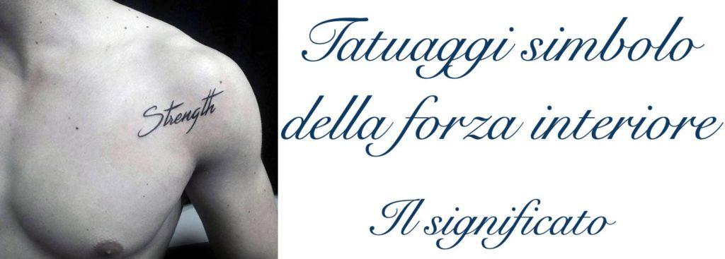 Tatuaggio Tattoo Forza Interiore Significato
