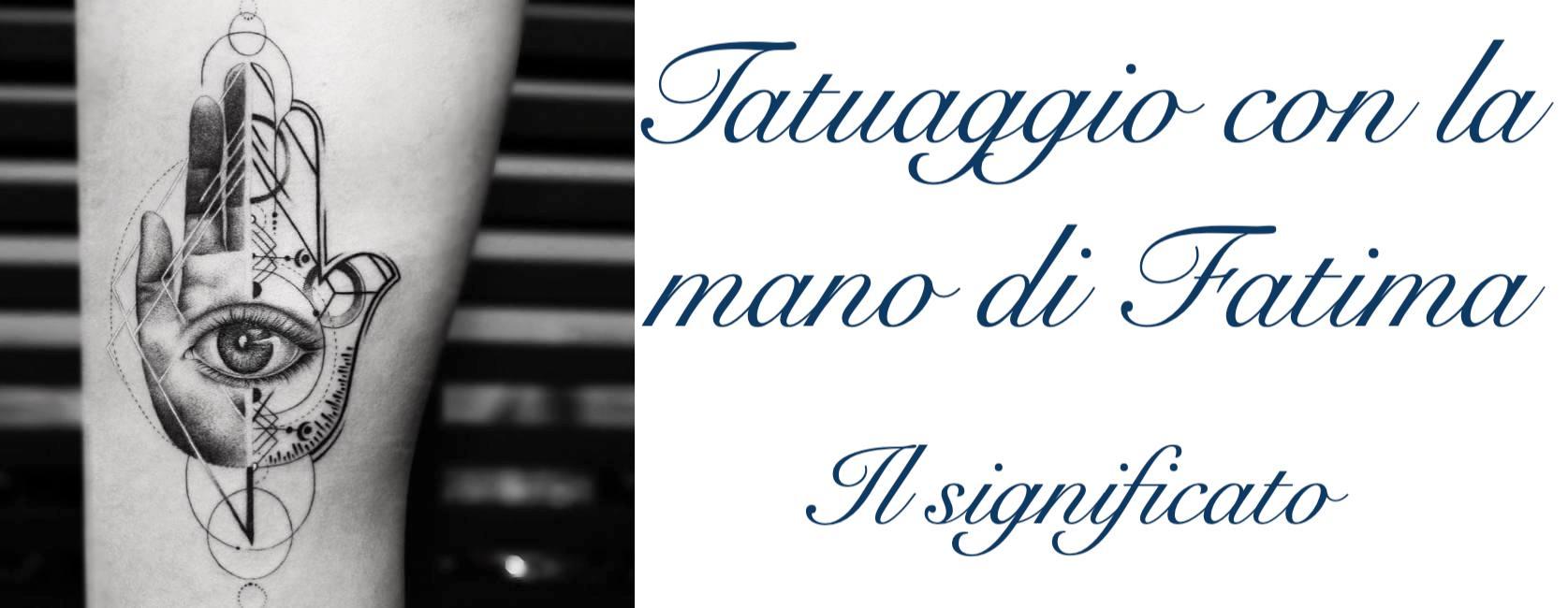 Tatuaggio Tattoo Mano di Fatima Significato