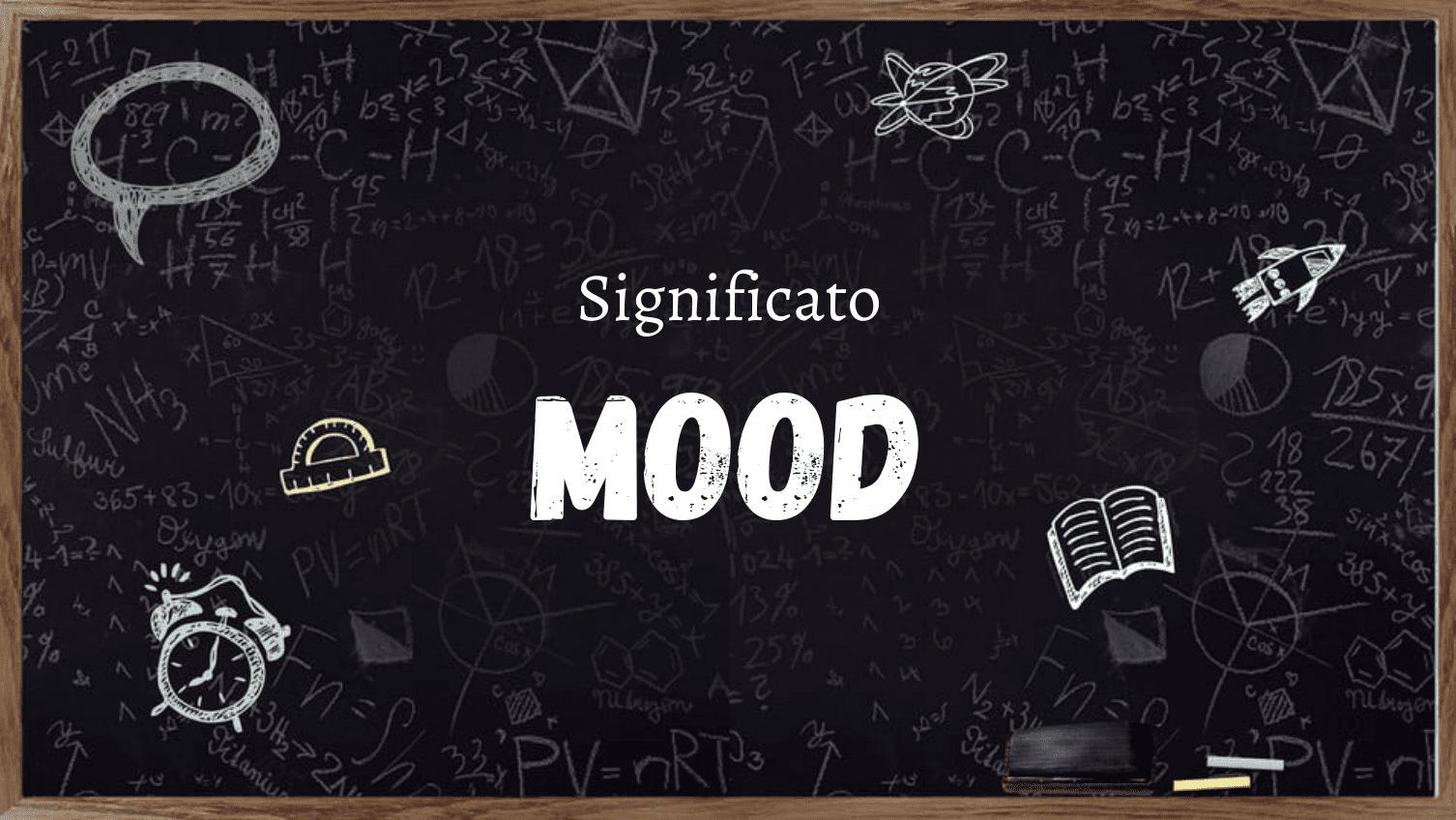 Cosa Significa Mood